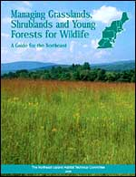 Managing Grasslands, Shrublands, and Young Forest Habitats for Wildlife: A Guide for the Northeast